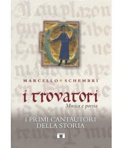 I TROVATORI. Musica e poesia - I primi cantautori della storia.