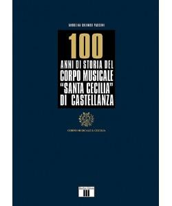 Castellanza - 100 anni di storia nel Corpo Musicale di Castellanza