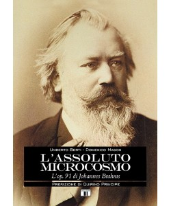 L'ASSOLUTO MICROCOSMO - L'op. 91 di Johannes Brahms