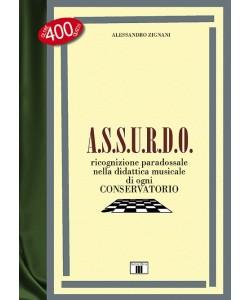 A.S.S.U.R.D.O. - Ricognizione paradossale nella didattica musicale di ogni conservatorio