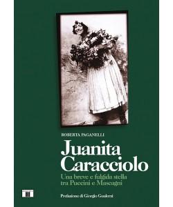 JUANITA CARACCIOLO. Una breve e fulgida stella tra Puccini e Mascagni
