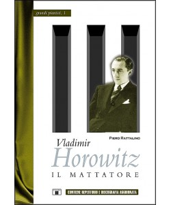 Vladimir Horowitz - Il Mattatore