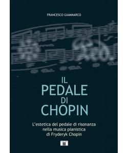 IL PEDALE DI CHOPIN. L'estetica del pedale di risonanza nella musica pianistica di Fryderyk Chopin