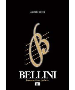 BELLINI. Romanzo di una vita breve