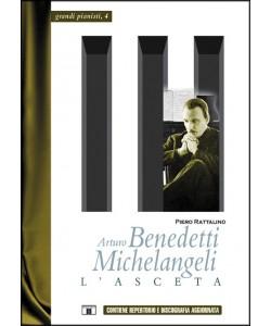 Arturo Benedetti Michelangeli. L'Asceta
