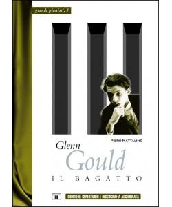 Glenn Gould. Il Bagatto