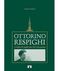 Ottorino Respighi. Un'idea di modernità del Novecento