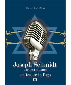 JOSEPH SCHMIDT. The pocket Caruso. Un tenore in fuga