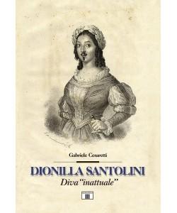DIONILLA SANTOLINI. Diva inattuale