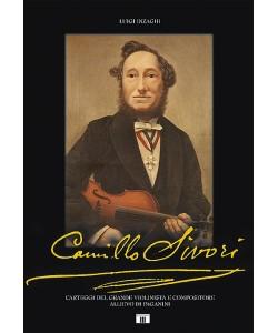 Camillo Sivori. Carteggi del grande violinista e compositore allievo di Paganini