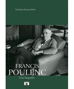FRANCIS POULENC. Una biografia