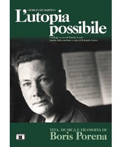 L'utopia possibile. Vita, Musica e Filosofia di Boris Porena