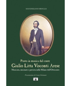 Posto in musica dal conte GIULIO LITTA VISCONTI ARESE