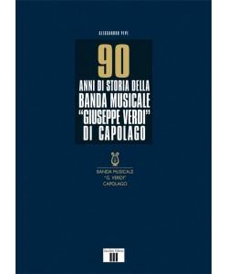 Capolago - 90 anni di storia della Banda Musicale Giuseppe Verdi di Capolago
