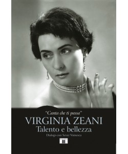 VIRGINIA ZEANI - Talento e bellezza.