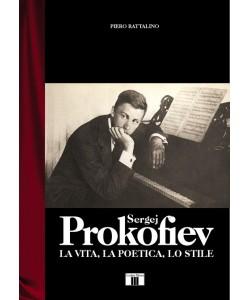 Sergej Prokofiev. La vita, la poetica, lo stile