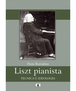 Liszt pianista. Tecnica e ideologia