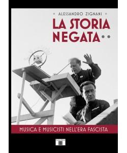 LA STORIA NEGATA. Musica e musicisti nell'era fascista