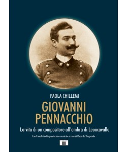 GIOVANNI PENNACCHIO. La vita di un compositore all'ombra di Leoncavallo