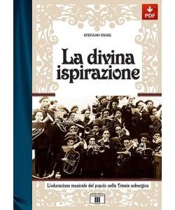 La divina ispirazione. L'educazione musicale del popolo nella Trieste asburgica (PDF)
