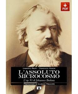L'ASSOLUTO MICROCOSMO - L'op. 91 di Johannes Brahms (PDF)