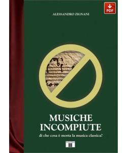 MUSICHE INCOMPIUTE. Di che cosa è morta la musica classica? (PDF)