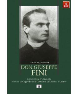 DON GIUSEPPE FINI. Compositore e Organista Maestro di Cappella delle Cattedrali di Urbania e Urbino (PDF)
